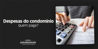 Condomínio: quem paga as despesas?