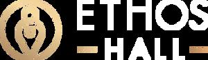 ETHOS HALL