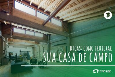 Dicas para projeto de uma casa de campo - Dica 3