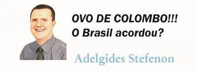 Ovo de Colombo!!! O Brasil acordou?