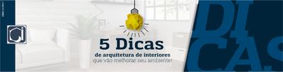 5 dicas de arquitetura de interior que vão melhorar sua casa