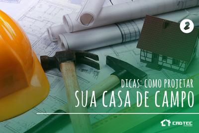 Dicas para projeto de uma casa de campo - Dica 2