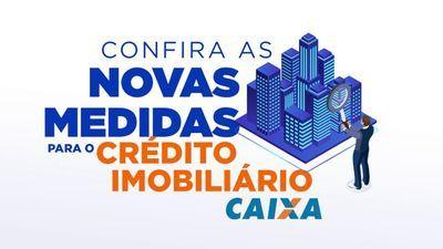 Caixa anuncia novas medidas para o credito imobiliário!