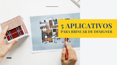 5 APLICATIVOS PARA BRINCAR DE DESIGNER